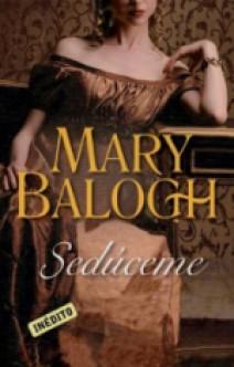Mary Balogh - Sedúceme