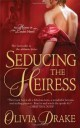 Olivia DraKe - Seducing the heiress