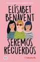 Elísabet Benavent - Seremos recuerdos