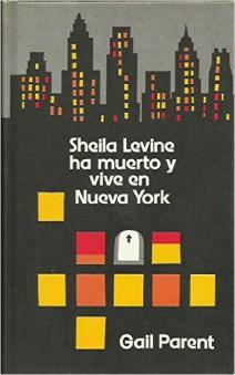 Gail Parent - Sheila Levine ha muerto y vive en New York