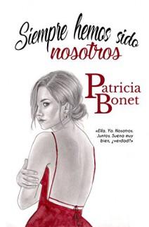 Patricia Bonet - Siempre hemos sido nosotros