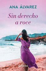 Ana Álvarez - Sin derecho a roce