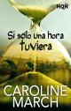 Caroline March - Si solo una hora tuviera