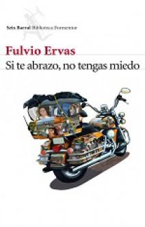 Fulvio Ervas - Si te abrazo, no tengas miedo
