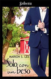 Marion S. Lee - Solo con un beso
