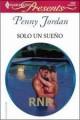 Penny Jordan - Sólo un sueño