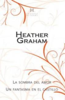 Heather Graham - La sombra del amor