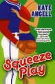 Kate Angell - Squeeze play