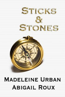 Madeleine Urban y Abigail Roux - Sticks and Stones