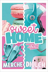 Sweet home: Cuando el hogar está en una sonrisa