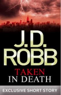 J.D. Robb - Taken in death