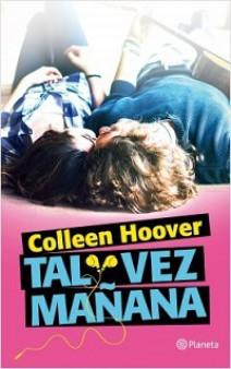 Colleen Hoover - Tal vez mañana