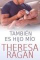 Theresa Ragan - También es hijo mío