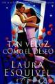 Laura Esquivel - Tan veloz como el deseo