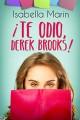 Isabella Marín - ¡Te odio, Derek Brooks!