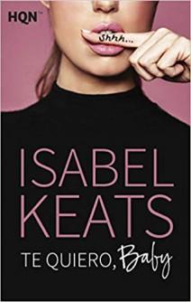 Isabel Keats - Te quiero, baby