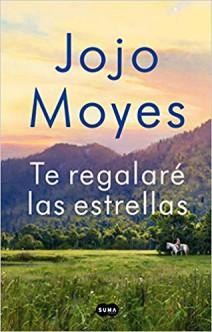 Jojo Moyes - Te regalaré las estrellas