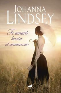 Johanna Lindsey - Te amaré hasta el amanecer