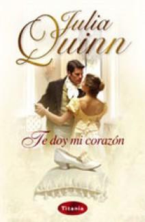 Julia Quinn - Te doy mi corazón