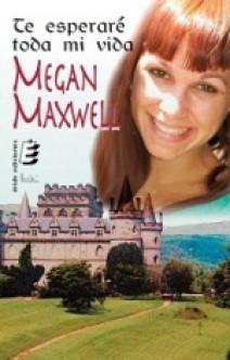 Megan Maxwell - Te esperaré toda mi vida