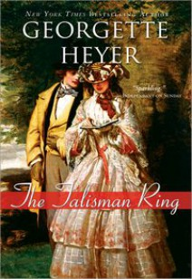 Georgette Heyer - The Talisman Ring