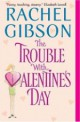 Rachel Gibson - The trouble with Valentine's day