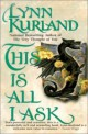 Lynn Kurland - This is all I ask
