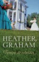Heather Graham - Tiempo de rebeldes