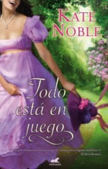 Kate Noble - Todo está en juego