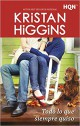 Kristan Higgins - Todo lo que siempre quiso