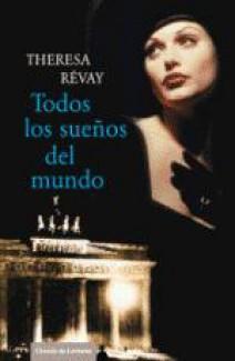 Theresa Révay - Todos los sueños del mundo
