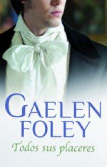 Gaelen Foley - Todos sus placeres