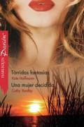 Tórridas fantasías/Una mujer decidida