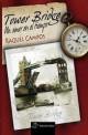 Raquel Campos - Tower Bridge. Un Amor en el Tiempo
