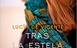 Lucía de Vicente nos habla de Tras la estela de un sueño