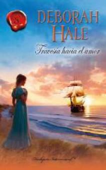 Deborah Hale - Travesía hacia el amor