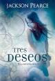 Jackson Pearce - Tres deseos