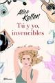 Alice Kellen - Tú y yo, invencibles