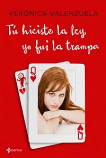 Verónica Valenzuela - Tú hiciste la ley, yo fui la trampa