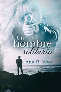 Ana R. Vivo - Un hombre solitario