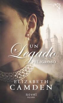 Elizabeth Camden - Un legado peligroso
