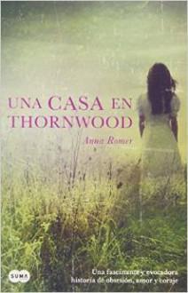 Anna Romer - Una casa en Thornwood