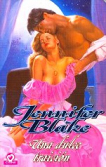 Jennifer Blake - Una dulce traición