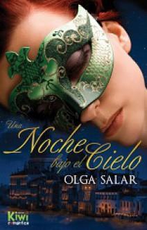 Olga Salar - Una noche bajo el cielo