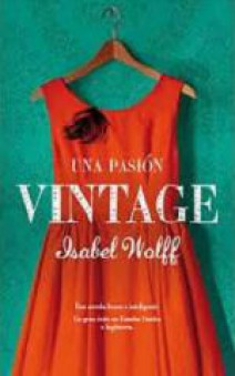 Isabel Wolff - Una pasión vintage