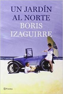 Boris Izaguirre - Un jardín al norte