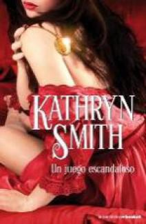 Kathryn Smith - Un juego escandaloso