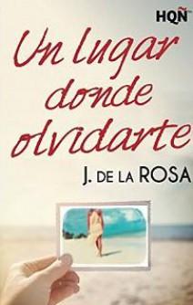 J. de la Rosa - Un lugar donde olvidarte