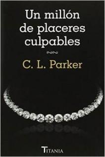 C.L. Parker - Un millón de placeres culpables