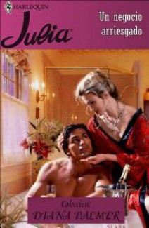 Diana Palmer - Un negocio arriesgado